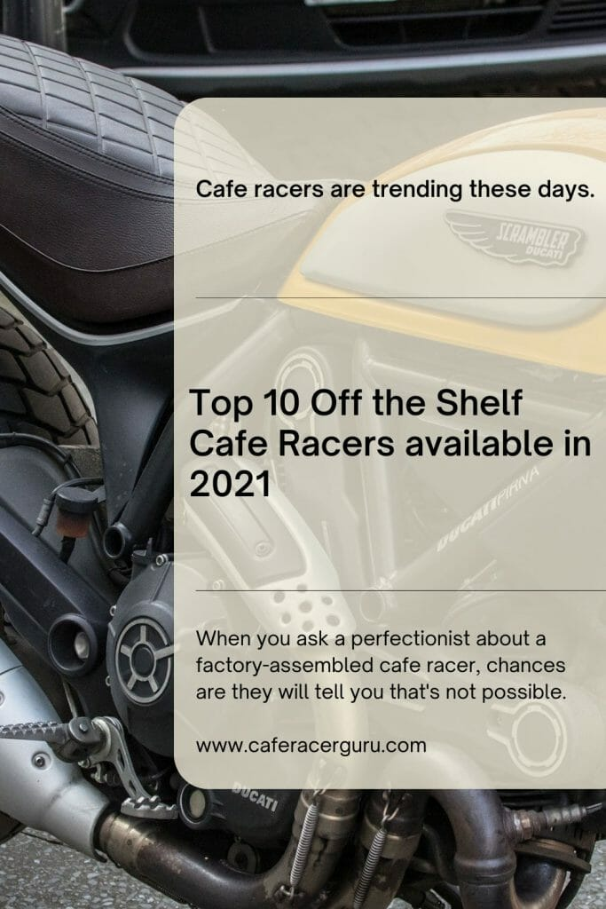 Top 10 off the shelf cafe racer in 2021. Motorcycle blog