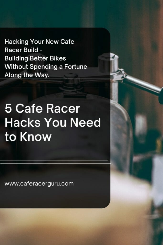 5 Cafe Racer Hacks you need to know