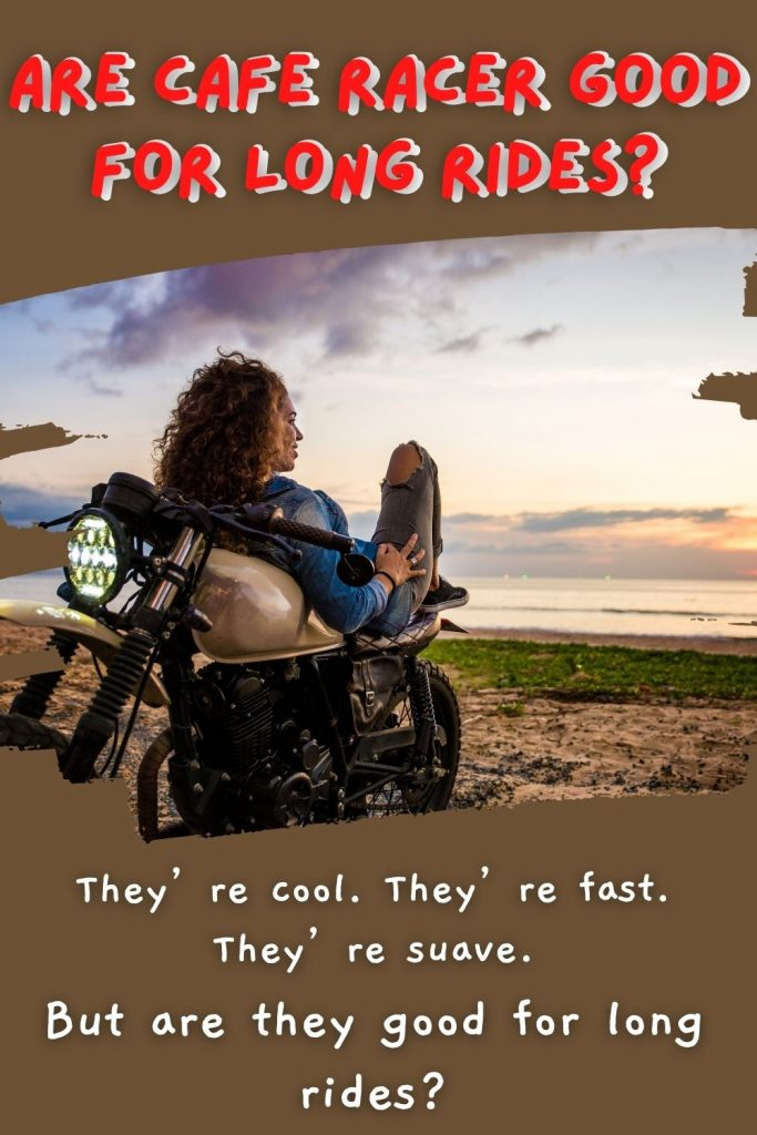 Are Cafe Racer comfortable? Women laying on a motorcycle next to the beach.