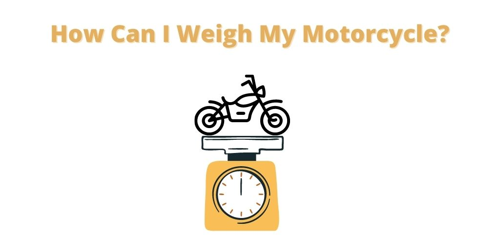 How to weigh your motorcycle. some tips and tricks